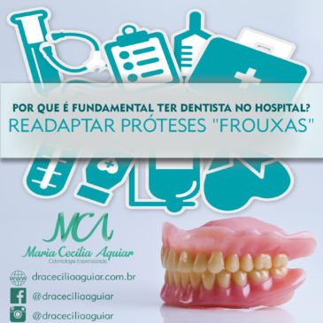 Por que é fundamental ter dentista no hospital? Readaptar próteses frouxas